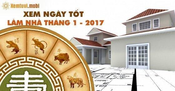 Ngày tốt để động thổ, xây nhà trong tháng 1 năm 2017