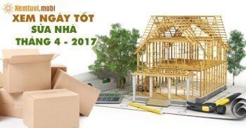 Xem ngày tốt để sửa nhà trong tháng 4 năm 2017