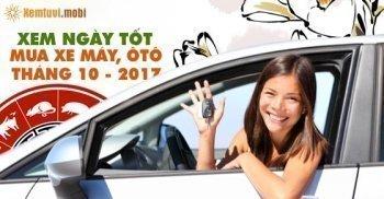 Chọn xem ngày tốt để mua xe tháng 10 năm 2017