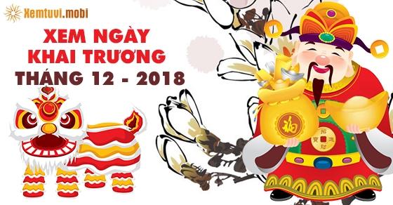 Chọn ngày tốt khai trương tháng 12 năm 2018