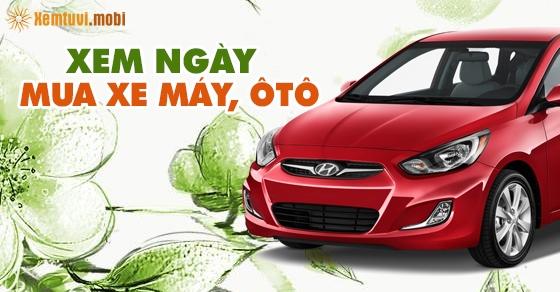 Chọn xem ngày tốt để mua xe tháng 4 năm 2019