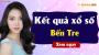 XSBT 19/3 - SXBT 19/3 - Xổ số Bến Tre ngày 19 tháng 3 năm 2019 thứ 3