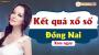 XSDN 20/3 - SXDN 20/3 - Xổ số Đồng Nai ngày 20 tháng 3 năm 2019 thứ 4