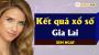 XSGL 29/3 - SXGL 29/3 - Xổ số Gia Lai hôm nay ngày 29 tháng 3 năm 2019 Thứ Sáu