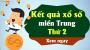 XSMT Thứ 2 - SXMT Thứ 2 - XSMT T2 - Xổ số miền Trung Thứ Hai