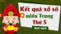 XSMT Thứ 5 - SXMT Thứ 5 - XSMT T5 - XS MT Thứ 5 - Xổ số miền Trung thứ 5 hàng tuần