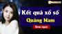 XSQNM 19/3 - SXQNM 19/3 - Xổ số Quảng Nam hôm nay ngày 19 tháng 3 năm 2019 Thứ Ba