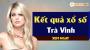 XSTV 29/3 - SXTV 29/3 - Xổ số Trà Vinh ngày 29 tháng 3 năm 2019 thứ 6