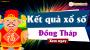 XSDT 8/4 - SXDT 8/4 - Xổ số Đồng Tháp ngày 8 tháng 4 năm 2019 thứ 2