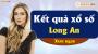 XSLA 13/4 - SXLA 13/4 - Xổ số Long An ngày 13 tháng 4 năm 2019 thứ 7