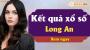 XSLA 20/4 - SXLA 20/4 - Xổ số Long An ngày 20 tháng 4 năm 2019 thứ 7