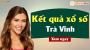 XSTV 12/4 - SXTV 12/4 - Xổ số Trà Vinh ngày 12 tháng 4 năm 2019 thứ 6
