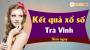XSTV 5/4 - SXTV 5/4 - Xổ số Trà Vinh ngày 5 tháng 4 năm 2019 thứ 6