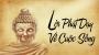 Lời Phật dạy sâu sắc về cuộc sống giúp bạn tìm ra chân lí của cuộc đời