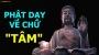 Lời Phật dạy về chữ tâm giúp thức tỉnh đời người