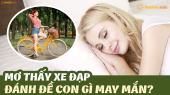 Mơ thấy xe đạp đánh đề con gì? Giải mã chiêm bao thấy xe đạp