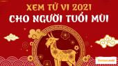 Xem bói tử vi tuổi Mùi năm 2021 chi tiết nam mạng và nữ mạng