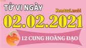 Tử vi ngày 2/2/2021 của 12 cung hoàng đạo thứ 3