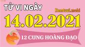 Tử vi ngày 14/2/2021 của 12 cung hoàng đạo chủ nhật