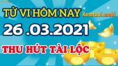 Tử vi ngày 26/3/2021 của 12 con giáp thứ 6