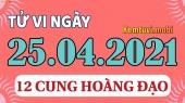 Tử vi ngày 25/4/2021 của 12 cung hoàng đạo chủ nhật