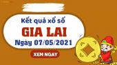 XSGL 7/5 - Xổ số Gia Lai ngày 7 tháng 5 năm 2021 - SXGL 7/5