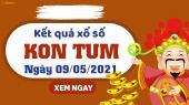 XSKT 9/5 - Xổ số Kon Tum ngày 9 tháng 5 năm 2021 - SXKT 9/5