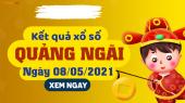 XSQNG 8/5 - Xổ số Quảng Ngãi ngày 8 tháng 5 năm 2021 - SXQNG 8/5