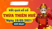 XSTTH 10/5 - Xổ số tỉnh Thừa Thiên Huế ngày 10 tháng 5 năm 2021 - SXTTH 10/5