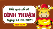 XSBTH 24/6 - Xổ số Bình Thuận ngày 24 tháng 6  năm 2021 - SXBTH 24/6