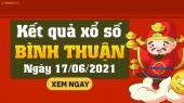 XSBTH 17/6 - Xổ số Bình Thuận ngày 17 tháng 6  năm 2021 - SXBTH 17/6