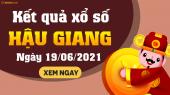 XSHG 19/6 - Xổ số Hậu Giang ngày 19  tháng 6 năm 2021 - SXHG 19/6