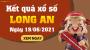 XSLA 19/6 - Xổ số Long An ngày 19 tháng 6 năm 2021 - SXLA 19/6