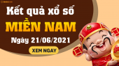 XSMN 21/6 - SXMN 21/6 - KQXSMN 21/6 - Xổ số miền Nam ngày 21 tháng 6 năm 2021