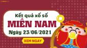 XSMN 23/6 - SXMN 23/6 - KQXSMN 23/6 - Xổ số miền Nam ngày 23 tháng 6 năm 2021