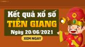 XSTG 20/6 - Xổ số Tiền Giang ngày 20 tháng 6 năm 2021 - SXTG 20/6