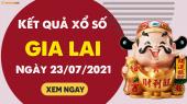 XSGL 23/7 - Xổ số Gia Lai ngày 23 tháng 7 năm 2021 - SXGL 23/7