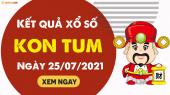 XSKT 25/7 - Xổ số Kon Tum ngày 25 tháng 7 năm 2021 - SXKT 25/7