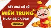 XSMT 26/7 - SXMT 26/7 - KQXSMT 26/7 - Xổ số miền Trung ngày 26 tháng 7 năm 2021