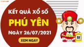 XSPY 26/7 - Xổ số tỉnh Phú Yên ngày 26 tháng 7 năm 2021 - SXPY 26/7