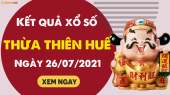 XSTTH 26/7 - Xổ số tỉnh Thừa Thiên Huế ngày 26 tháng 7 năm 2021 - SXTTH 26/7