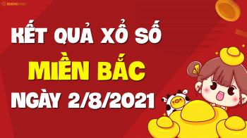 XSMB 2/8 - SXMB 2/8 - KQXSMB 2/8 - Xổ số miền Bắc ngày 2 tháng 8 năm 2021