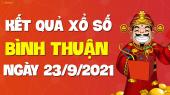 XSBTH 23/9 - Xổ số Bình Thuận ngày 23 tháng 9 năm 2021 - SXBTH 23/9