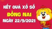XSDN 22/9 - Xổ số Đồng Nai ngày 22 tháng 9 năm 2021 - SXDN 22/9