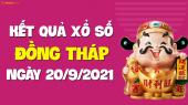 XSDT 20/9 - Xổ số Đồng Tháp ngày 20 tháng 9 năm 2021 - SXDT 20/9