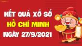 XSHCM 27/9 - Xổ số Hồ Chí Minh ngày 27 tháng 9 năm 2021 - SXHCM 27/9