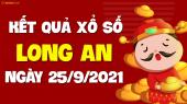 XSLA 25/9 - Xổ số Long An ngày 25 tháng 9 năm 2021 - SXLA 25/9