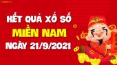 XSMN 21/9 - SXMN 21/9 - KQXSMN 21/9 - Xổ số miền Nam ngày 21 tháng 9 năm 2021