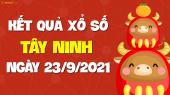 XSTN 23/9 - Xổ số Tây Ninh ngày 23 tháng 9 năm 2021 - SXTN 23/9