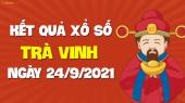 XSTV 24/9 - Xổ số Trà Vinh ngày 24 tháng 9 năm 2021 - SXTV 24/9